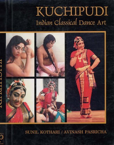 Kuchipudi : Indian Classical Dance Art: Sunil Kothari/Avinash Pasricha