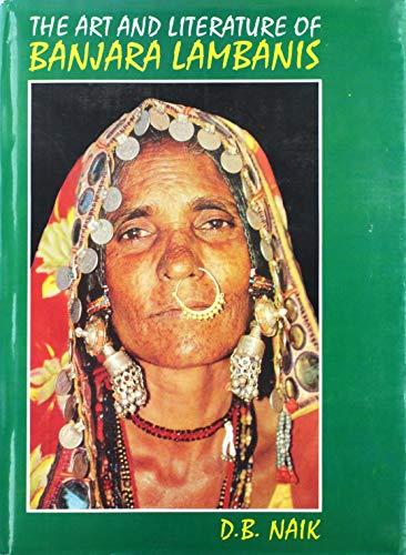 Banjara Lambanis: Their Art and Literature: D.B. Naik