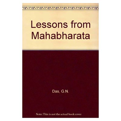 Lessons From the Mahabharata: G.N. Das