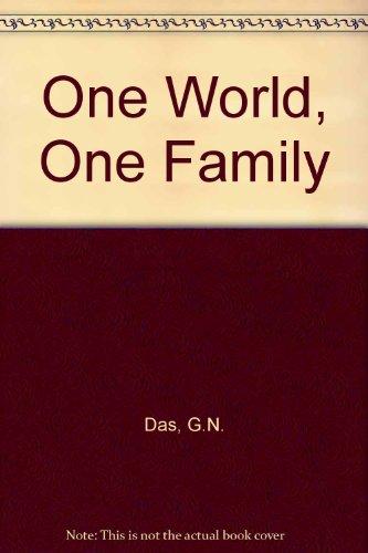 One World One Family: G. N. Das