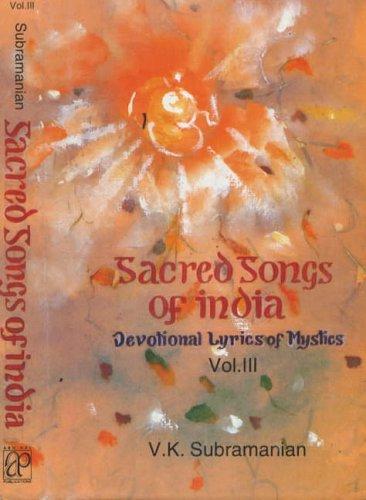 Sacred Songs of India: Volume Three (v. 3): Subramanian, V.K.