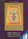 Some Aspects of Indo-Islamic Architecture: Subhash Parihar, Parihar,