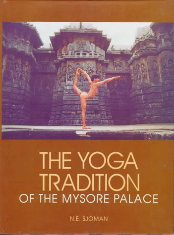 9788170173892: The Yoga Tradition of the Mysore Palace