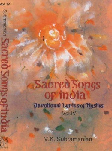 Sacred Songs of India: Volume IV: V. K. Subramanian