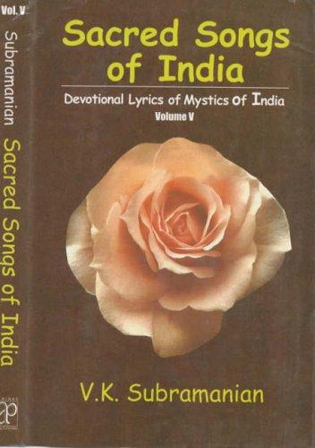 Sacred Songs of India: Devotional Lyrics of Mystics of India, Volume 5: V.K. Subramanian