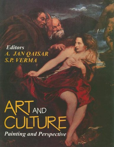 Art and Culture: Painting and Perspective, Volume 2: A. Jan Qaisar & S.P. Verma (Eds)