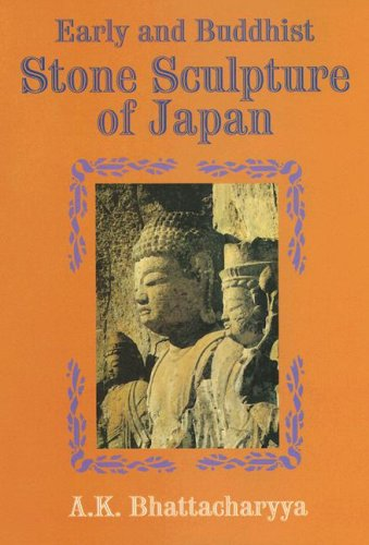 Early and Buddhist Stone Sculpture of Japan: A. K. Bhattacharya