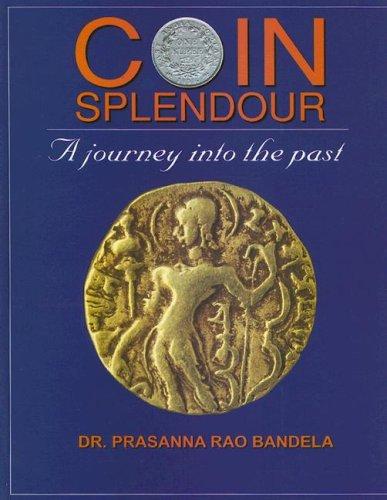 Coin Splendour: Prasanna Rao Bandela