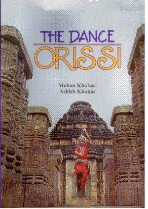 The Dance Orissi: Mohan Khokar & Ashish Khokar (Authors)
