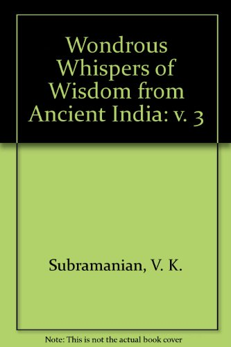 Wondrous Whispers of Wisdom from Ancient India vol. III