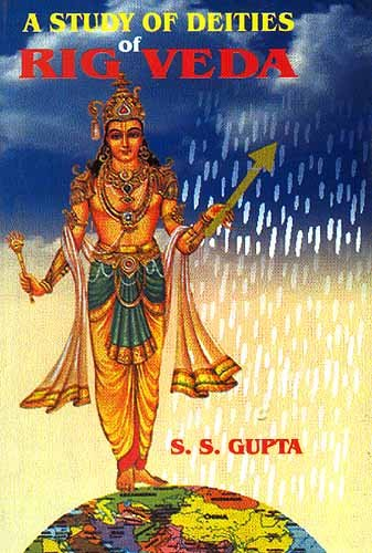 A Study of Deities of Rig Veda: S.S. Gupta