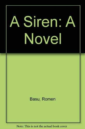 A Siren: A Novel: Romen Basu