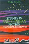 Studies in Anglo-Indian Fiction: Imperial Embrace: M.K. Naik
