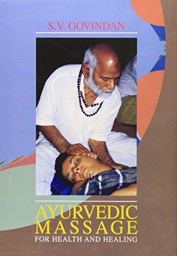 Ayurvedic Massage for Health and Healing: S.V. Govindan