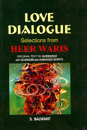 Love Dialogue: Selections from Heer Waris (Original Text in Gurmukhi with Devanagri and Romanized ...