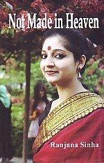 Not Made in Heaven: Ranjana Sinha
