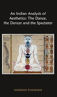 9788170175551: An Indian Analysis of Aesthetics: The Dance, the Dancer and the Spectator