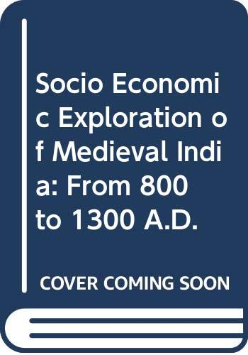 Socio Economic Exploration of Medieval India: From