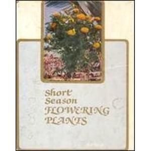 Short Season Flowering Plants