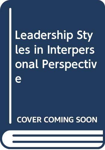 Leadership Styles in Interpersonal Perspective: Verma, Neelam