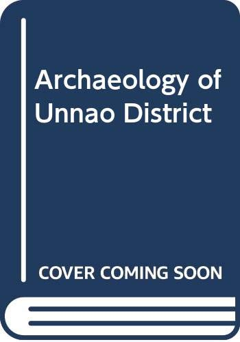 Archaeology of Unnao District: K.S. Shukla