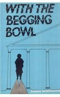 9788170183839: With the Begging Bowl (New World Literature Series, 1)
