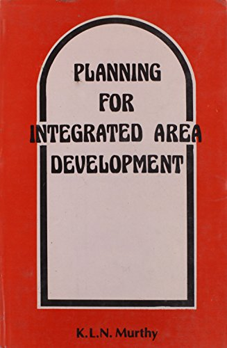 Planning for Integrated Area Development: A Case: Murthy, K. L.
