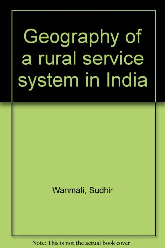 Geography of a Rural Service System in India: Sudhir Wanmali