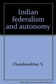 Indian Federalism and Autonomy: Chandrasekhar S.