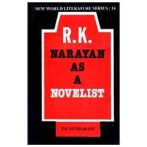 R. K. Narayan as a novelist (New world literature series): P. S. Sundaram
