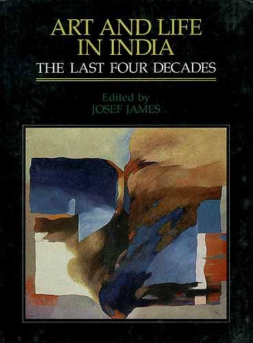 Art and Life in India: The Last Four Decades: South Asia Books