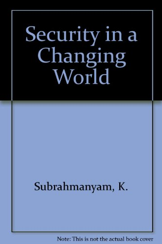 Security in a Changing World (9788170185925) by K. Subrahmanyam