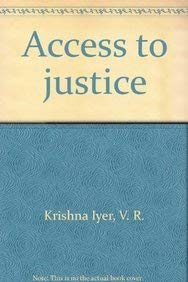 Access to Justice: A Case for Basic Change: V.R. Krishna Iyer