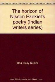 The Horizon of Nissim Ezekiel's Poetry: Das Bijay Kumar