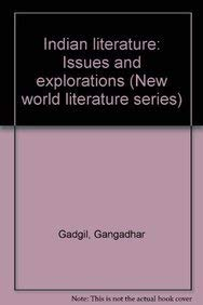 Indian literature: Issues and explorations (New world literature series): Gangadhar Gadgil