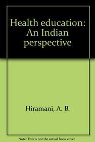 Health Education: An Indian Perspective: A. B. Hiramani
