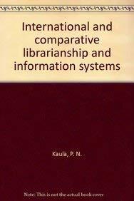International and Comparative Librarianship and Information Systems, 2 Vols: Krishna Kumar,P.N. ...