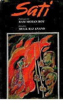 Sati: A Writeup Of Raja Ram Mohan: Mulk Raj Anand
