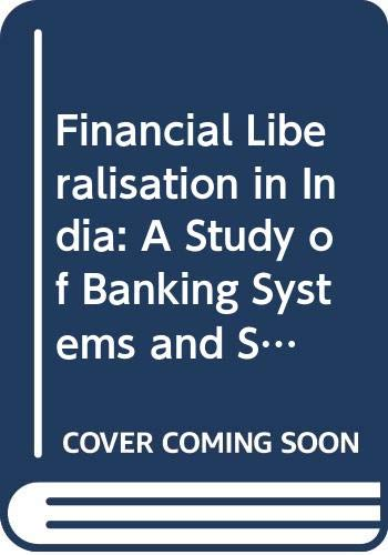 Financial Liberalisation in India: A Study of Banking System and Stock Markets