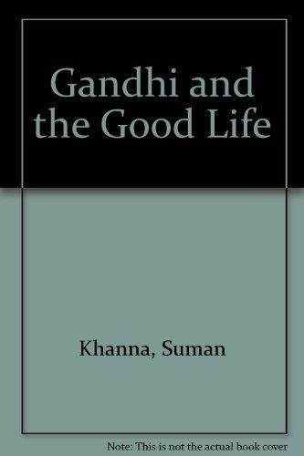 Gandhi And The Good Life: Suman Khanna