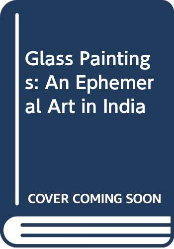 Glass Paintings: An Ephemeral Art in India