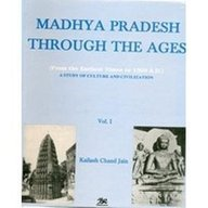 Madhya Pradesh Through the Ages from the: Jain, Kailash Chand