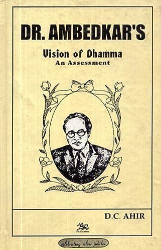 Dr. Ambedkar's Vision of Dhamma: An Assessment: D.C. Ahir