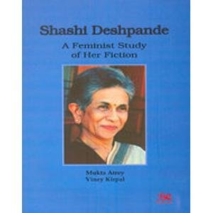 Shashi Deshpande: A Feminist Study of Her Fiction: Mukta Atrey,Viney Kirpal