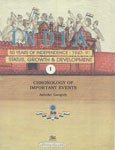 Chronology of Important Events (Vol. I: India 50 Tears of Independence 1947-97: Status, Growth &amp...