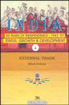 External Trade: India, 50 Years Of Independence 1947-97 Status, Growth And Development Vol.4: Bibek...