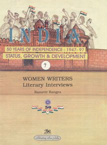 Women Writers Literary Interviews: India 50 Years of Independence: 1947-97 Status, Growth & ...