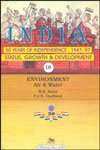Environment Air & Water: India 50 Years independence; 1947-97 Status, Growth & Development, Vol. 10