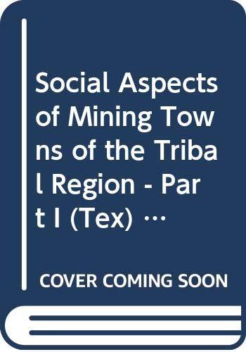 Social Aspects of Mining Towns of the: Dr, Maheshwari Prasad