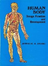 Human Body Design, Function and Development: Jethalal S. Zaveri